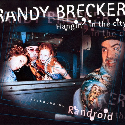 Hangin' In the City - Randy Brecker