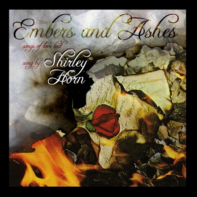 Embers & Ashes - Songs Of Love Lost - Shirley Horn