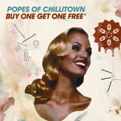 Popes Of Chillitown - Buy One Get One Free