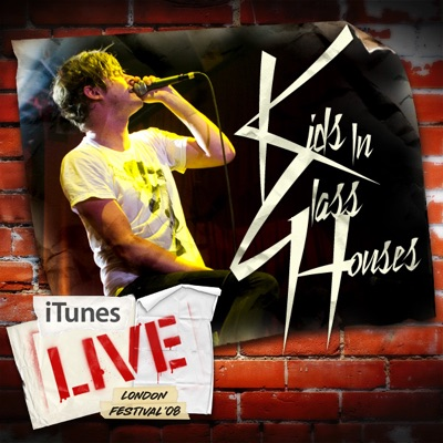 iTunes Festival: London 2008 - EP - Kids In Glass Houses