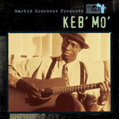 Martin Scorsese Presents The Blues: Keb' Mo'-Keb' Mo'