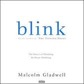 Blink: The Power of Thinking Without Thinking (Unabridged)