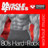 Muscle & Fitness: 80's - Hard As a Rock (45 Min Non-Stop Workout) [124-129 Bpm Perfect for Strength Training, Moderate Paced Walking, Elliptical, Cardio Machines and General Fitness] - Power Music Workout