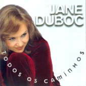 Jane Duboc - Quem Canta Seus Males Espanta