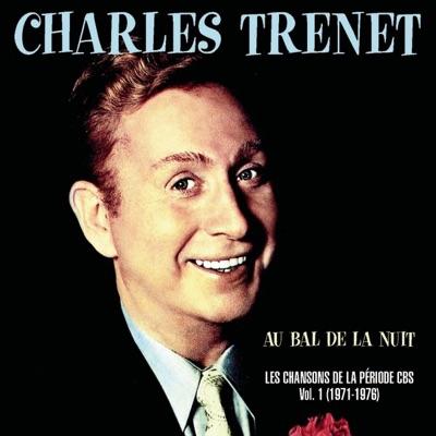 Au bal de la nuit - Les chansons de la période CBS, vol. 1 (1971-1976) - Charles Trénet
