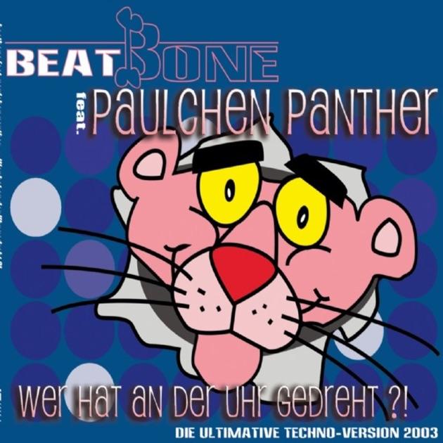 Wer Hat An Der Uhr Gedreht Von Beatbone Paulchen Panther Bei Le Music
