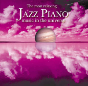 Most Relaxing Jazz Piano In the Universe - Various Artists - Various Artists