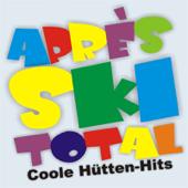Après Ski Total - Coole Hütten-Hits
