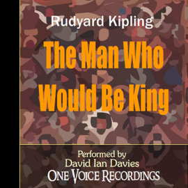 The Man Who Would Be King (Unabridged) audiobook