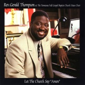 Rev. Gerald Thompson & The Tennessee Full Gospel Baptist Church Mass Choir - Jesus Is My Rock