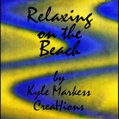 Kyle Markess CreaHions - Relaxing On the Beach (Remix)