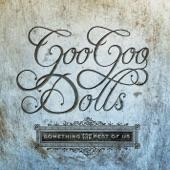 The Goo Goo Dolls - Notbroken