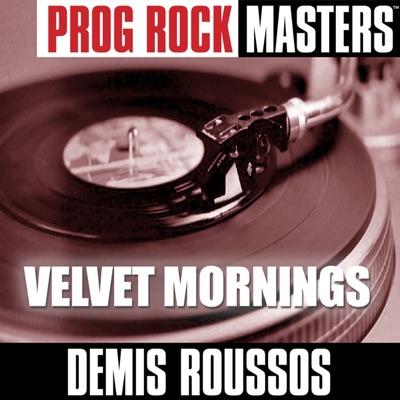 Prog Rock Masters: Velvet Mornings - Demis Roussos
