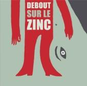 DEBOUT SUR LE ZINC - LA RELEVE