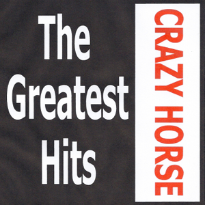 Crazy Horse - Crazy Horse: The Greatest Hits