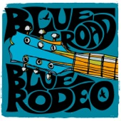Blue Rodeo - To Love Somebody