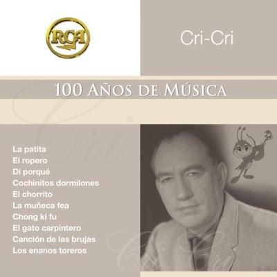 RCA 100 Años de Música - Cri Cri, Vol. 2 - Cri-cri