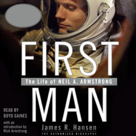 First Man: The Life of Neil A. Armstrong audiobook