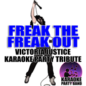 [Download] Freak The Freak Out (Victoria Justice Karaoke Party Tribute) MP3