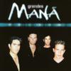 Grandes Mana - Maná