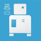 The Bad Plus - Big Eater (Album Version)