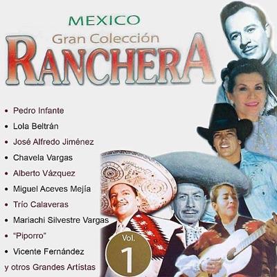 Mexico Gran Colección Ranchera - Pedro Infante - Pedro Infante