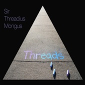 Sir Threadius Mongus - Before That