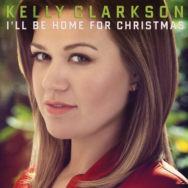 I Ll Be Home For Christmas Quotes: Single By Kelly Clarkson On