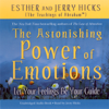Esther Hicks & Jerry Hicks - The Astonishing Power of Emotions: Let Your Feelings Be Your Guide artwork