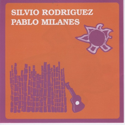 Silvio Rodriguez - Pablo Milanes - Pablo Milanés