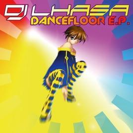 Dancefloor E P  by DJ Lhasa