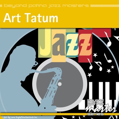 Beyond Patina Jazz Masters: Art Tatum - Art Tatum