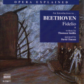 Opera Explained - An Introduction to Beethoven (Fidelio)