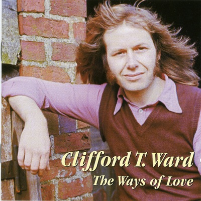 The Ways of Love - Clifford T. Ward