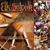Elk Soldier - A Soldier's Dream (Drum Song)