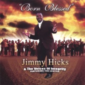 Jimmy Hicks & The Voices of Integrity - Born Blessed