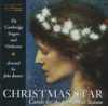 The Cambridge Singers, John Rutter & Cambridge Orchestra - Christmas Star: Carols for the Christmas Season  artwork