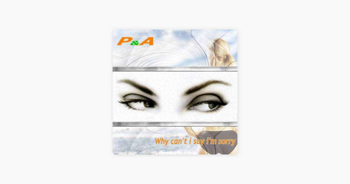 Why Can't I Say I'm Sorry - Single by Pa on iTunes