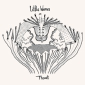 Little Women - Throat I