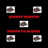 Johnny Horton - When It's Springtime In Alaska