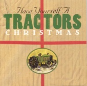 Tractors - Santa Claus Is Coming To Town (In A Boogie Woogie Choo Choo Trian)