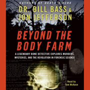 Download Beyond the Body Farm: A Legendary Bone Detective Explores Murder, Mysteries, and the Revolution in Forensic Science Audio Book