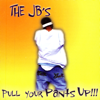 The J.B.'s - Pull Your Pants Up artwork