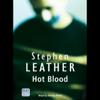 Stephen Leather - Hot Blood (Unabridged) artwork