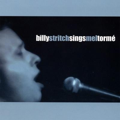 Billy Stritch Sings Mel Tormé - Billy Stritch