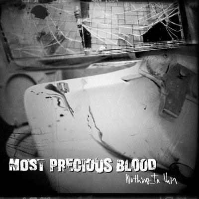 Nothing In Vain - Most Precious Blood