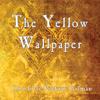 Charlotte Perkins Gilman - The Yellow Wallpaper (Unabridged)  artwork