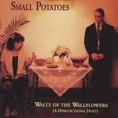 Small Potatoes - Waltz of the WallFlowers