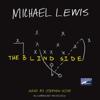 Michael Lewis - The Blind Side: Evolution of a Game (Unabridged) [Unabridged Nonfiction]  artwork