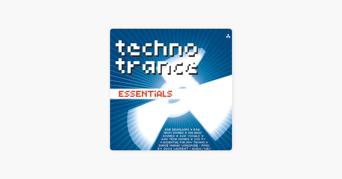 ‎Techno Trance Essentials 2595 Essential Beats, Sounds, Vocals & FX by  Various Artists